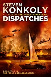 DISPATCHES: A Post-Apocalyptic Technothriller (The Perseid Collapse Series Book 4)