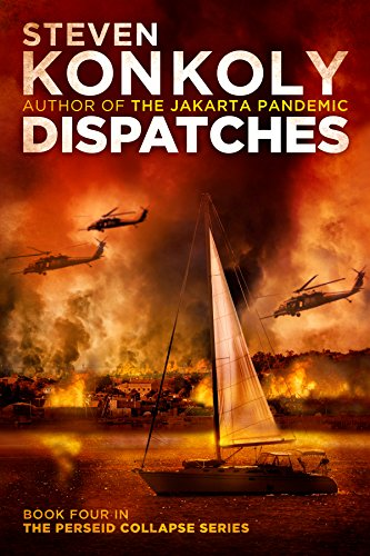 DISPATCHES (The Perseid Collapse Series Book 4) by [Konkoly, Steven]