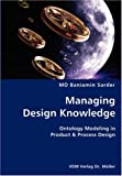 Managing Design Knowledge- Ontology Modeling in Product and Process Design, Baniamin Sarder, 3836428377