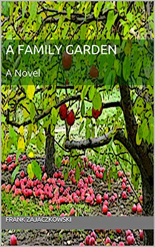 A Family Garden by Frank Zajaczkowski ebook deal