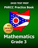 OHIO TEST PREP PARCC Practice Book Mathematics Grade 3: Covers the Performance-Based Assessment (PBA) and the End-of-Year Assessment (EOY)