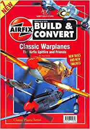 Airfix Build and Convert Classic Warplanes the Airfix