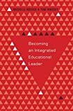 Becoming an Integrated Educational Leader (Educational Psychology) by Michelle Rosser (2013-12-05)