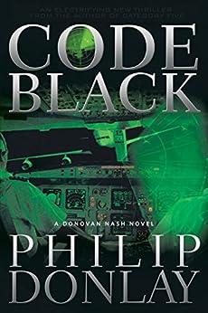 Code Black (A Donovan Nash Thriller) by [Donlay, Philip]