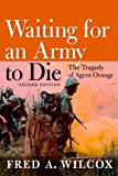 Waiting for an Army to Die, Fred A. Wilcox, 1609801369