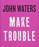 Image of Make Trouble