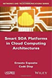 Smart Automatic Services for SOA, EDA and Cloud Computing Based Architectures, Diop, Codé and Exposito, Ernesto, 1848215843