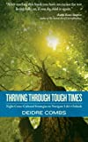 Thriving Through Tough Times: Eight Cross-Cultural Strategies to Navigate Life's Ordeals