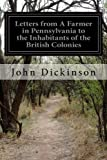img - for Letters from A Farmer in Pennsylvania to the Inhabitants of the British Colonies book / textbook / text book