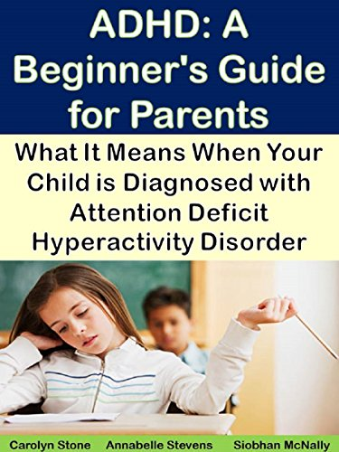 ADHD: A Beginner's Guide for Parents: What It Means When Your Child is Diagnosed with Attention Deficit Hyperactivity Disorder (Health Matters Book 43)