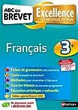 ABC du Brevet Excellence - Français 3e - Nouveau Brevet