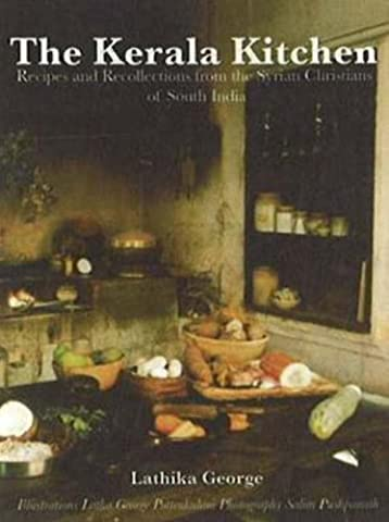 The Kerala Kitchen: Recipes and Recollections from the Syrian Christians of South India (Hippocrene Cookbook (Kerala South India)