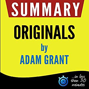 Summary: Originals - How Non-Conformists Move the World Hörbuch