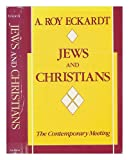 Jews and Christians, A. Roy Eckardt, 0253331625