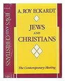 Jews and Christians, A. Roy Eckardt, 0253331625