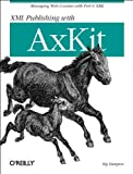 XML Publishing with Axkit, Kip Hampton, 0596002165