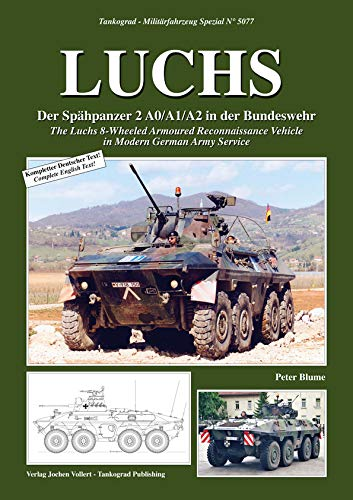 Tankograd 5077 Luchs The Luchs 8-Wheeled Armoured Reconnaissance Vehicle in Modern German Army Service