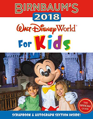 Birnbaum's 2018 Walt Disney World For Kids: The Official Guide (Birnbaum Guides) cover