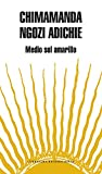 Image of Medio sol amarillo / Half of a Yellow Sun (Literatura Mondadori / Mondadori Literature) (Spanish Edition)