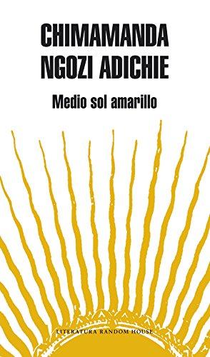 Medio sol amarillo / Half of a Yellow Sun (Literatura Mondadori / Mondadori Literature) (Spanish Edition)