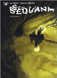 Sequana, tome 2 : Le Pyrogène par Léo Henry