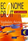 Economie Droit 1er cycle universitaire : Vocabulaire, théories & concepts par Lacour