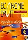 Economie Droit 1er cycle universitaire : Vocabulaire, théories & concepts par Lacour