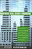 img - for Maverick Real Estate Financing: The Art of Raising Capital and Owning Properties Like Ross, Sanders and Carey by Steve Bergsman (2006-03-31) book / textbook / text book