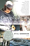 Complications, Atul Gawande, 0312421702