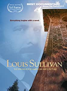 Louis Sullivan: The Struggle for American Architecture