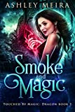 download ebook smoke and magic: a new adult urban fantasy novel (touched by magic: dragon book 2) pdf epub