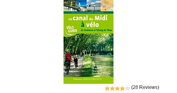Le canal du midi a vélo (Vélo Guide): Amazon.es: Jamrozik, Daniel ...