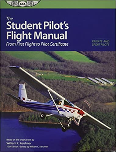 Student Pilots Flight Manual From First Flight To Private
