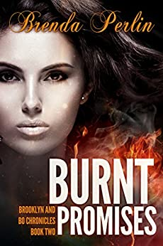 Burnt Promises (Brooklyn and Bo Chronicles: Book Two)     Second Edition by [Perlin, Brenda]