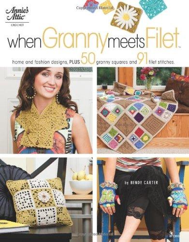 Download When Granny Meets Filet: Home and Fashion Designs, Plus 50 Granny Squares and 91 Filet Stitches (Annie's Attic Crochet) ebook