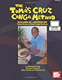 Tomás Cruz Conga Method: Volume 3 Advanced: Timba: Modern Cuban Conga Rhythms