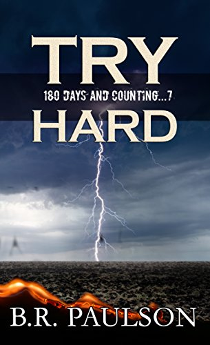 Try Hard: a post-apocalyptic thriller (180 Days and Counting... Series Book 7) by [Paulson, B.R.]