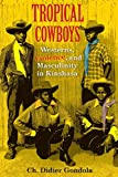 Tropical Cowboys: Westerns, Violence, and