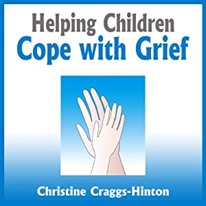 Helping Children Cope with Grief Audiobook