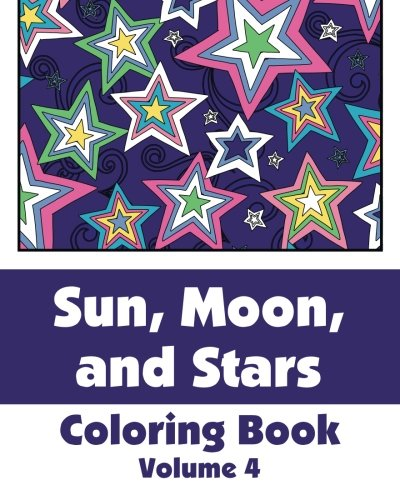 Sun, Moon, and Stars Coloring Book (Volume 4) (Art-Filled Fun Coloring Books) - Coloring Book Moon