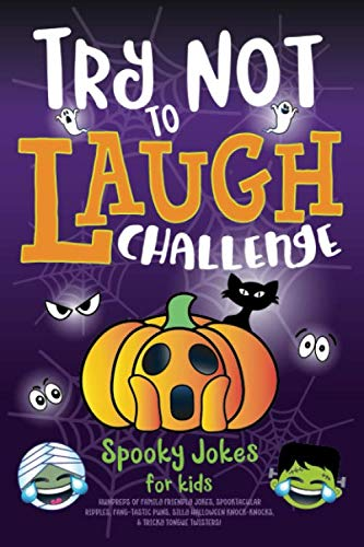 10 Halloween Games (Try Not to Laugh Challenge Spooky Jokes for Kids: Hundreds of Family Friendly Jokes, Spooktacular Riddles, Fang-tastic Puns, Silly Halloween Knock-Knocks, & Tricky Tongue)