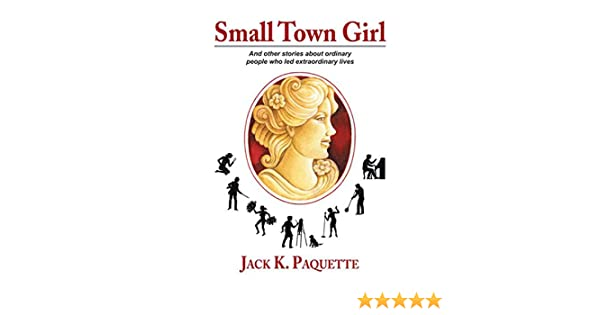 03b3fb1291b Amazon.com  Small Town Girl  And Other Stories About Ordinary People ...