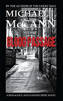 Blood Passage (The Donaghue and Stainer Crime Novel Series Book 1) by [McCann, Michael J.]
