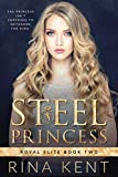 Steel Princess: A Dark High School Bully Romance (Royal Elite Book 2)