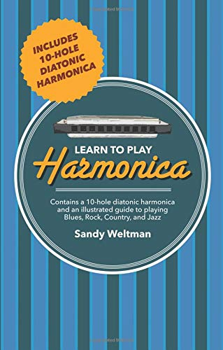 Learn to Play Harmonica: Contains 10-Hole Diatonic Harmonica and an Illustrated Guide to Play Blues, Rock, Country, and ()