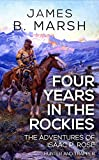 #9: Four Years in the Rockies: or, The adventures of Isaac P. Rose