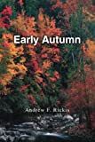 Early Autumn, Andrew Rickis, 0595277241