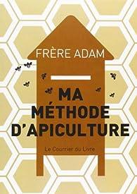 Ma méthode d'apiculture par Frère Adam