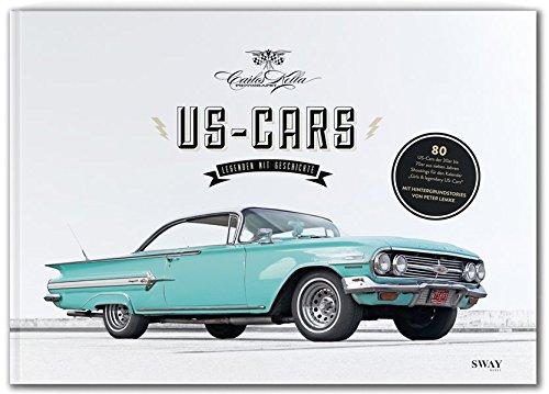 US-CARS – Legenden mit Geschichte: Fotografien von Carlos Kella und Hintergrundstories von Peter Lemke Gebundenes Buch – 16. Mai 2015 SWAY Books UG 3943740129 Auto / Motorrad / Moped USA