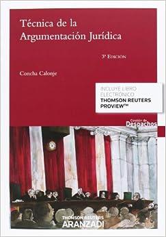 Técnica De La Argumentación Jurídica (papel + E-book) por Concha Calonje Velázquez epub